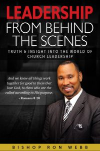 Leadership From Behind The Scenes with Bishop Ron Webb